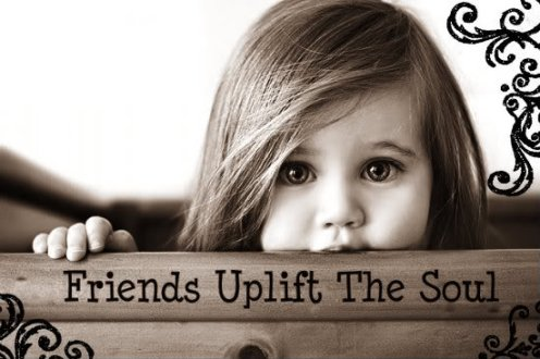 friends uplift the soul.jpg